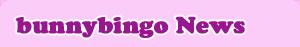 bunnybingo News